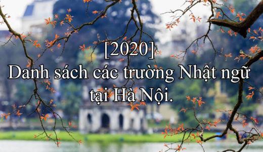 [2020] Danh sách các trường Nhật ngữ tại Hà Nội.